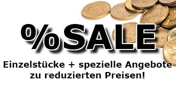Spezielle Angebote + Einzelstücke zu reduzierten Preisen!