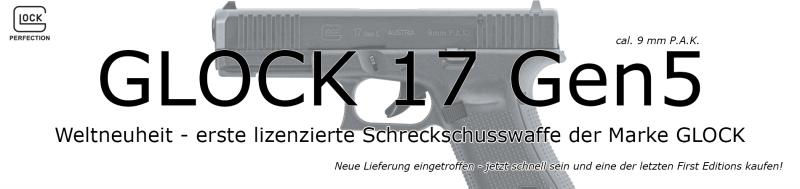 Neue Lieferung eingetroffen - schnell sein und eine der letzten Glock 17 Gen5 Schreckschußpistolen der First Edition ergattern!