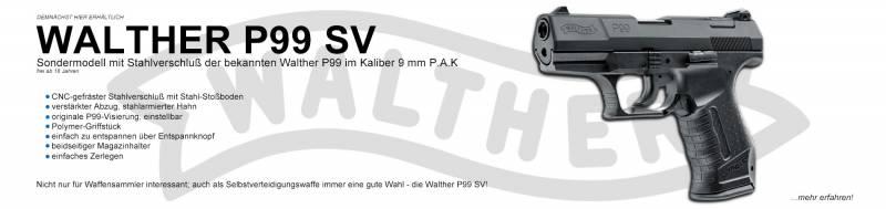 Demnächst hier erhältlich - Walther P99 SV Schreckschußpistole im Kaliber 9mm P.A.K